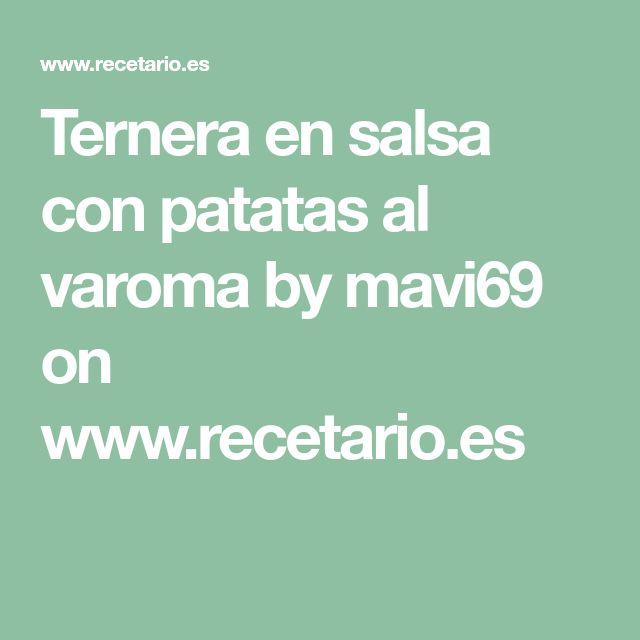 Ternera en salsa con patatas al varoma by mavi69 on www.recetario.es