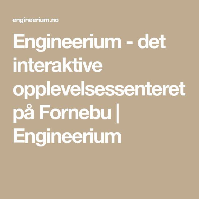 Engineerium - det interaktive opplevelsessenteret på Fornebu | Engineerium