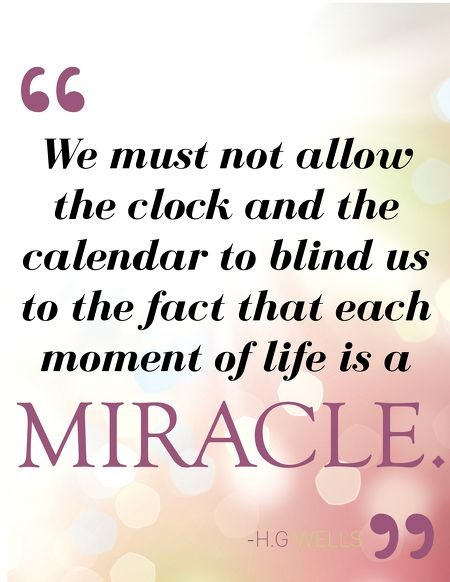 Everything is a Miracle--Miracles occur naturally as expressions of love. The real miracle is the love that inspires them. In this sense everything that comes from love is a miracle.                            -Marianne Williamson  Read more at http://www.brainyquote.com/quotes