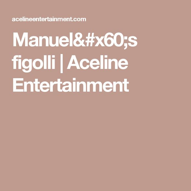 Manuel`s figolli | Aceline Entertainment