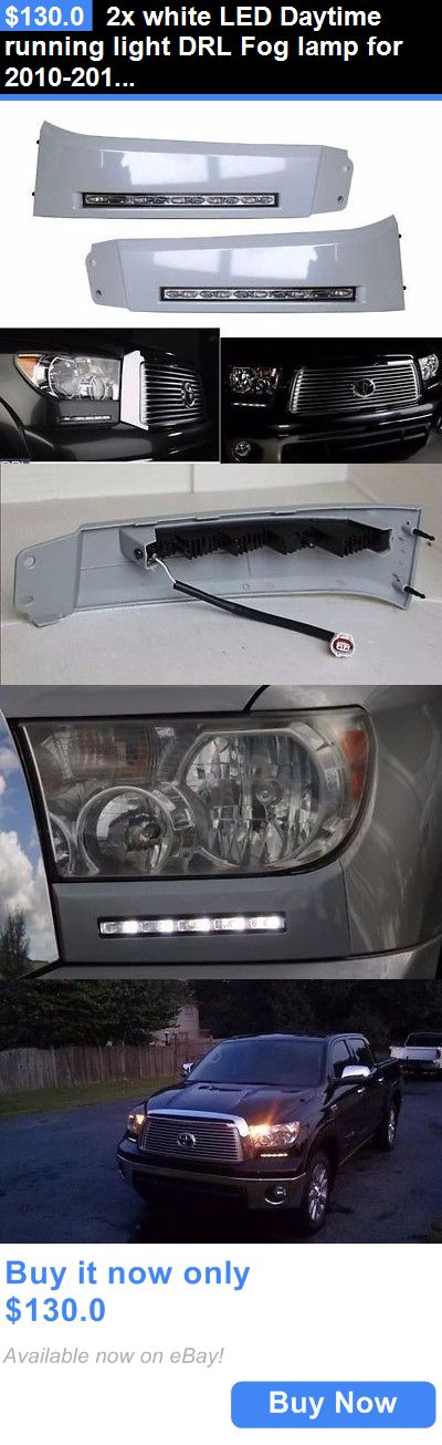 Motors Parts And Accessories: 2X White Led Daytime Running Light Drl Fog Lamp For 2010-2014 Toyota Tundra BUY IT NOW ONLY: $130.0