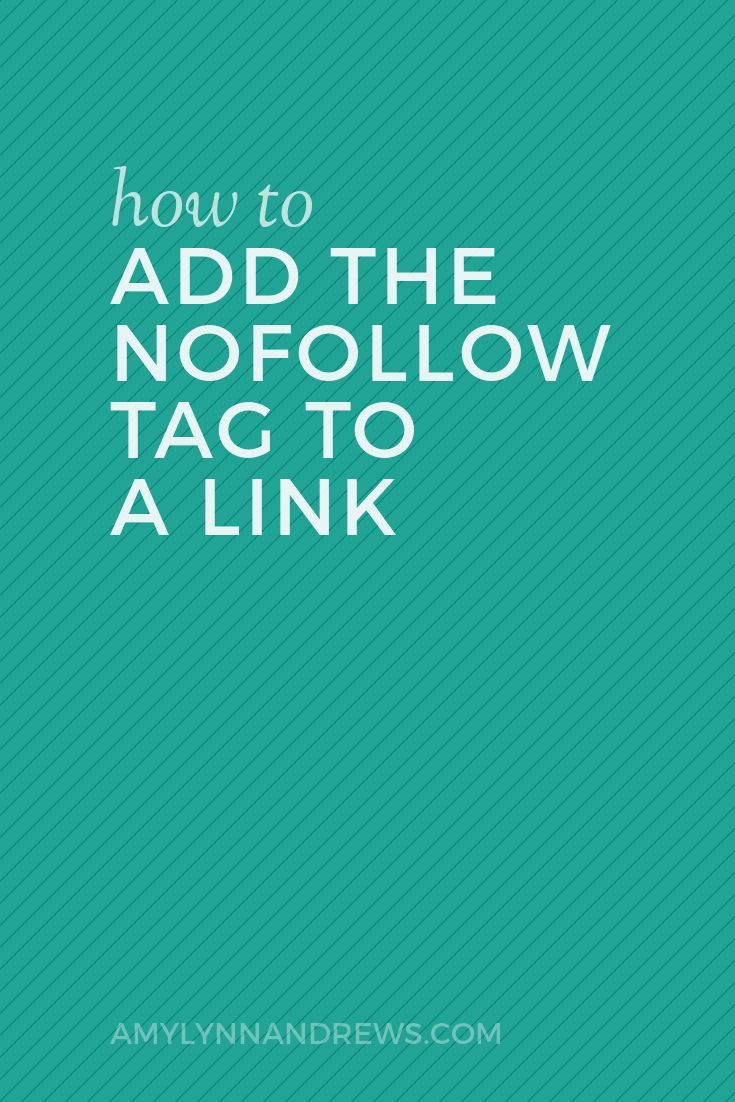 How to add the nofollow tag to a link, and when you should.