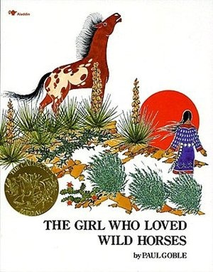 The Girl Who Loved Wild Horses  by Paul Goble. 1979 Winner
