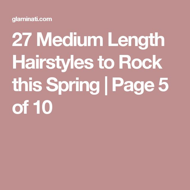 27 Medium Length Hairstyles to Rock this Spring | Page 5 of 10