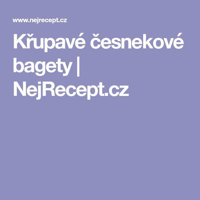 Křupavé česnekové bagety | NejRecept.cz