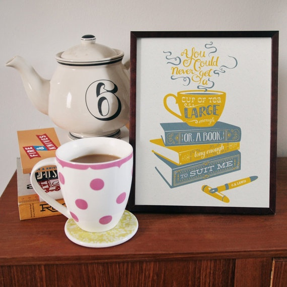 Tea and Books  CS Lewis quotation silkscreen by whatkatiedoes, £12.00 - my absolute FAVOURITE print!!!