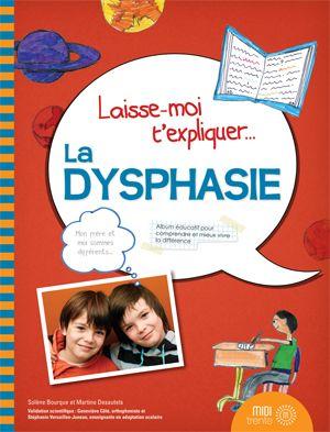 Laisse-moi t'expliquer.. La dysphasie, album documentaire