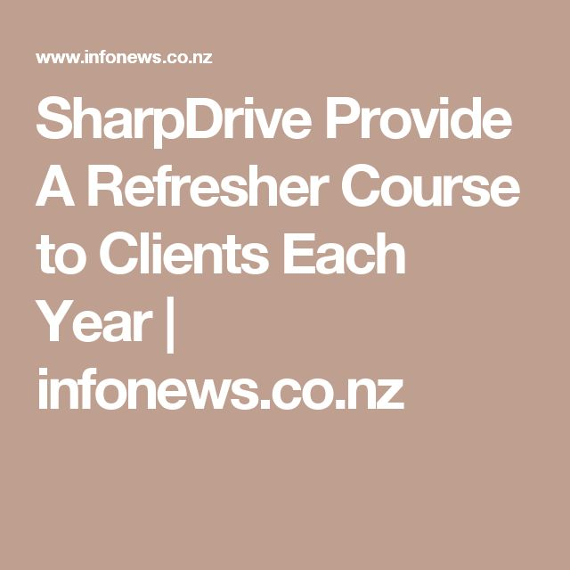SharpDrive Provide A Refresher Course to Clients Each Year | infonews.co.nz