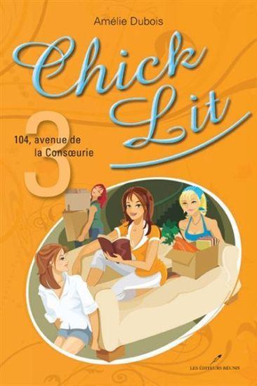AMÉLIE DUBOIS - Chick Lit T.03 - 104, avenue de la Consoeurie