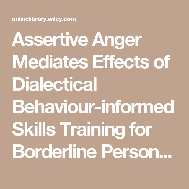 Assertive Anger Mediates Effects of Dialectical Behaviour-informed Skills Training for Borderline Personality Disorder: A Randomized Controlled Trial - Kramer - 2015 - Clinical Psychology & Psychotherapy - Wiley Online Library
