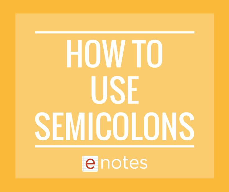 How to Use Semicolons, an eNotes Original Grammar Blog Series (see our other How-To Series here: http://blog.enotes.com/enotes-how-tos/) | tags: proper semicolon usage, teaching grammar, teaching language, punctuation