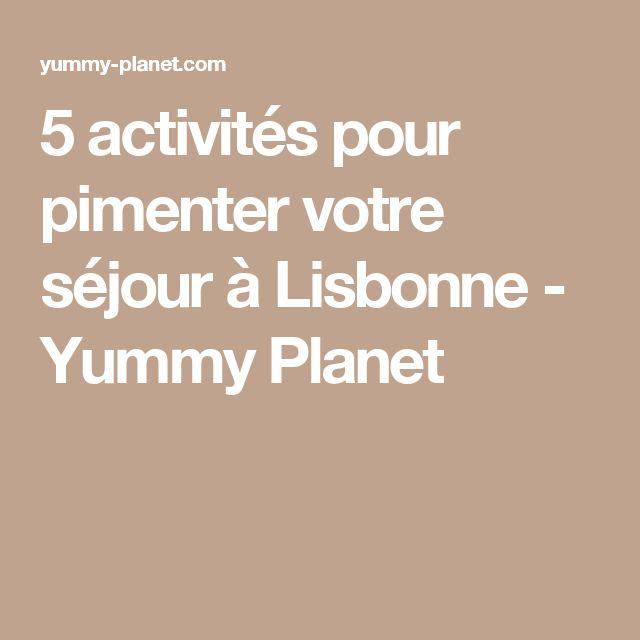 5 activités pour pimenter votre séjour à Lisbonne - Yummy Planet