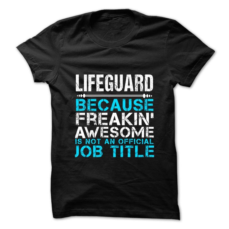 LIFEGUARD Because FREAKING Awesome Is Not An Official Job Title T-Shirts, Hoodies. SHOPPING NOW ==► https://www.sunfrog.com/No-Category/LIFEGUARD--Freaking-awesome.html?id=41382