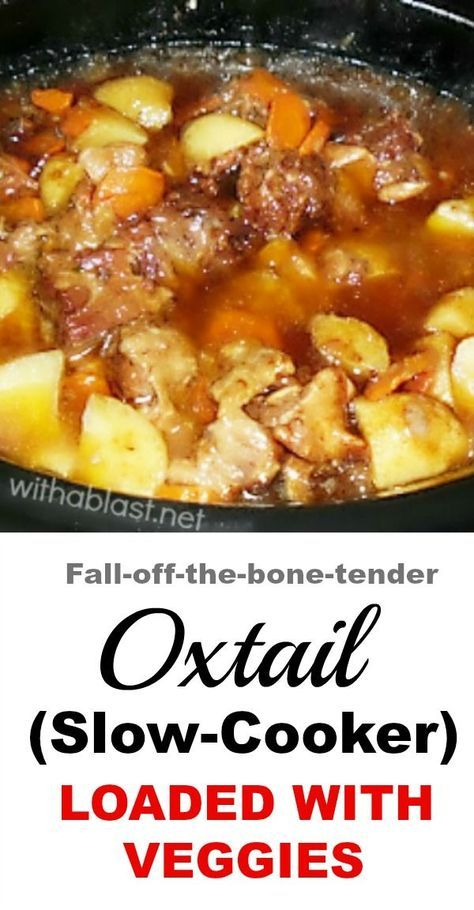 The BEST Slow-Cooker Oxtail recipe ever ! #Oxtail #OxtailStew #SlowCooker