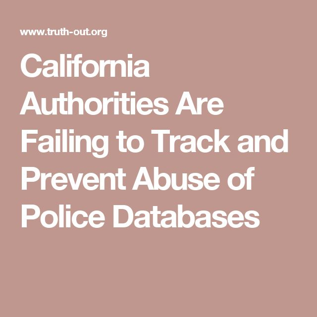California Authorities Are Failing to Track and Prevent Abuse of Police Databases