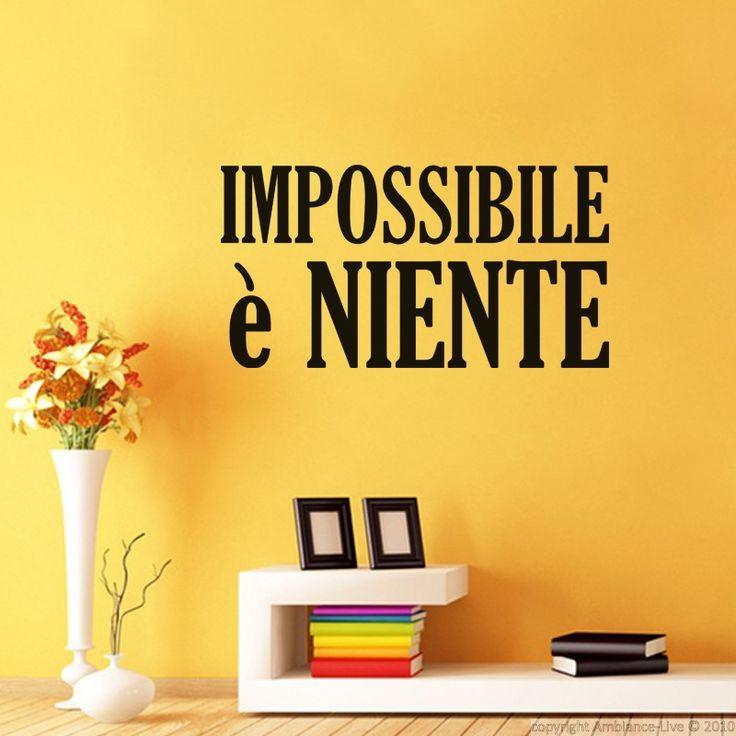 Stickers muraux citations - Sticker Impossibile è niente | Ambiance-live.com