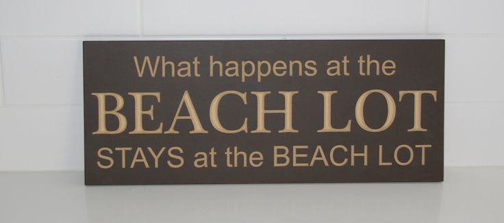 20x8 What happens at the Beach Lot.... Sign