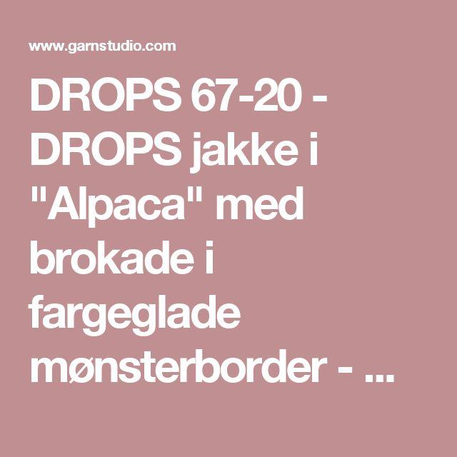 """DROPS 67-20 - DROPS jakke i """"Alpaca"""" med brokade i fargeglade mønsterborder - Gratis oppskrifter fra DROPS Design"""