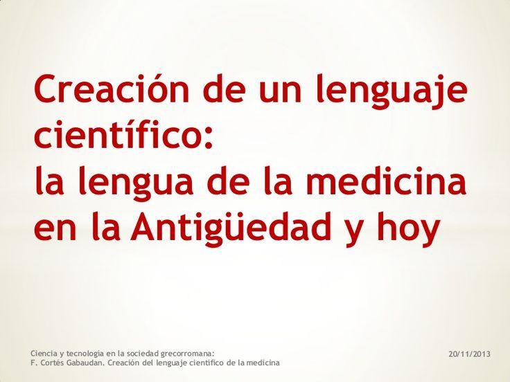 Creación de un lenguaje científico: la lengua de la medicina en la ...