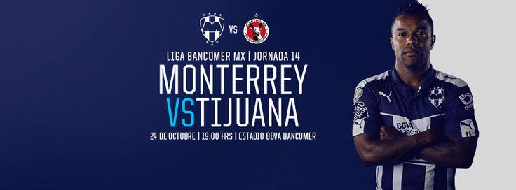 Club de Futbol Monterrey vs. Club Tijuana Xoloitzcuintles de Caliente en la Jornada 14, el 24 de octubre a las 19:00hrs en el Estadio BBVA Bancomer. #VamosRayados #MTYvsTIJ
