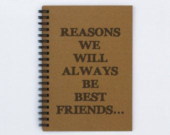 "Best friend gift - Reasons We Will Always Be Best Friends - 5"" x 7"" Journal, notebook, diary, sketch book, memory book, scrapbook, book"
