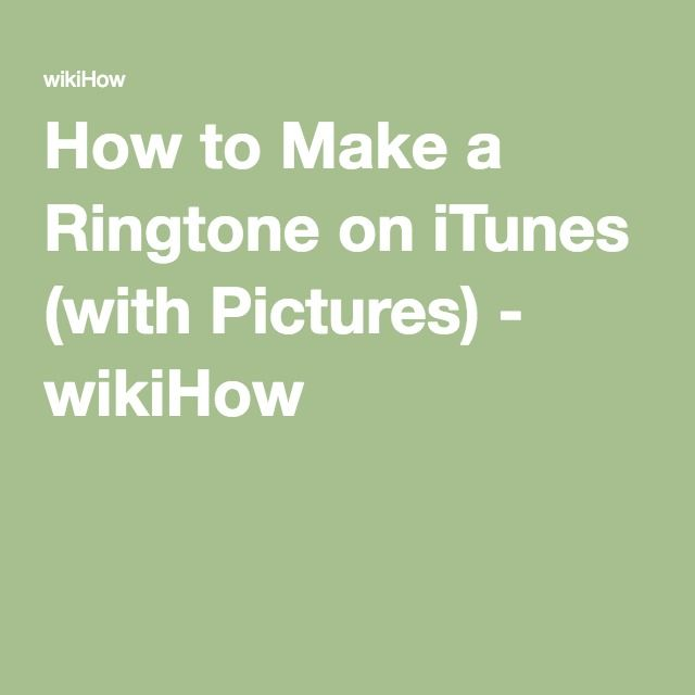 How to Make a Ringtone on iTunes (with Pictures) - wikiHow