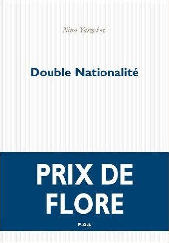 Double nationalité / Nina Yargekov. P.O.L., 2016.
