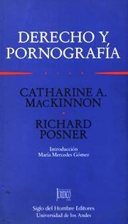 Derecho y pornografía / Catharine A. MacKinnon, Richard Posner ; introducción: María Mercedes Gómez. 344.522 M12