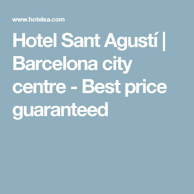Hotel Sant Agustí | Barcelona city centre - Best price guaranteed