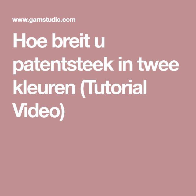 Hoe breit u patentsteek in twee kleuren (Tutorial Video)