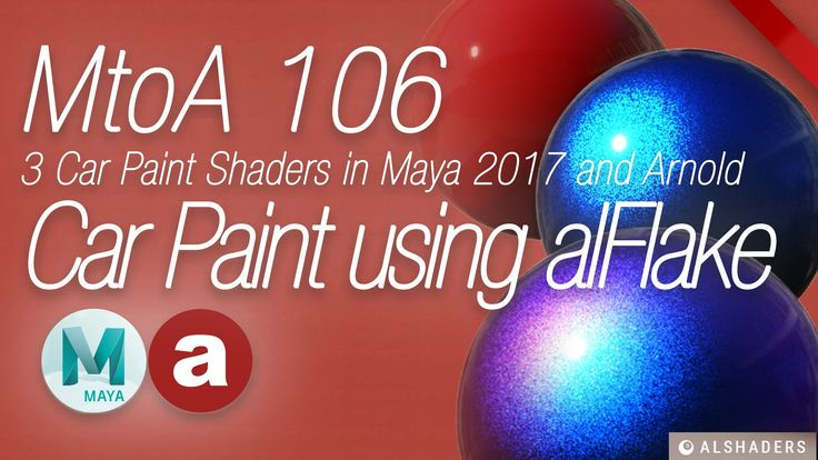 MtoA 106 | Car Paint with alFlake  | using Arnold with Maya 2017