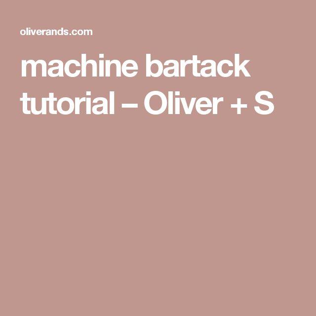 machine bartack tutorial – Oliver + S