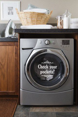 """""""Check Your Pockets!"""" Laundry room vinyl lettering decal sign for front loading washing machines! Oooo, I need one of these signs!"""