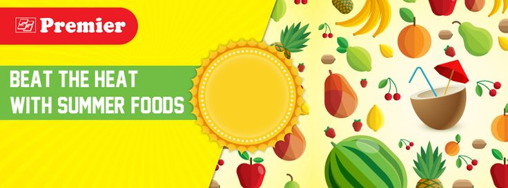 Beat the Heat with Summer Foods