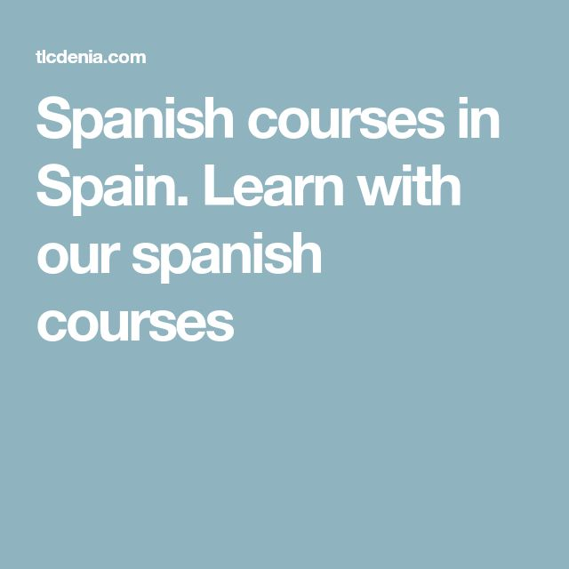 Spanish courses in Spain. Learn with our spanish courses
