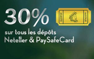 Jusqu'au 31 Mars, profitez d'un bonus exceptionnel de 30% sur tous vos dépôts effectués via Neteller et PaysafeCard.