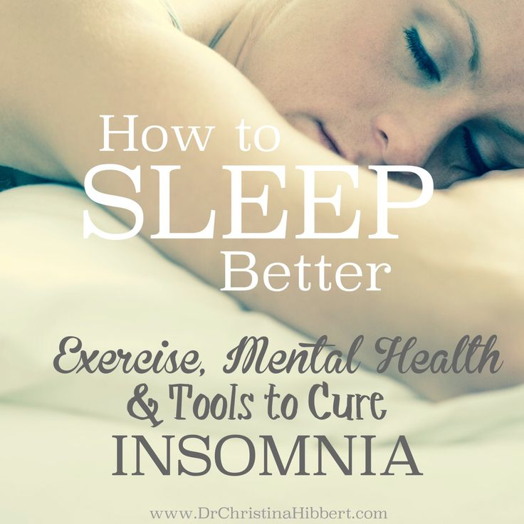 How+to+Sleep+Better-+Exercise,+Mental+Health+Tools+to+Cure+Insomnia(Bonus+Chapter+from+New+Book!) www.DrChristinaHibbert.com