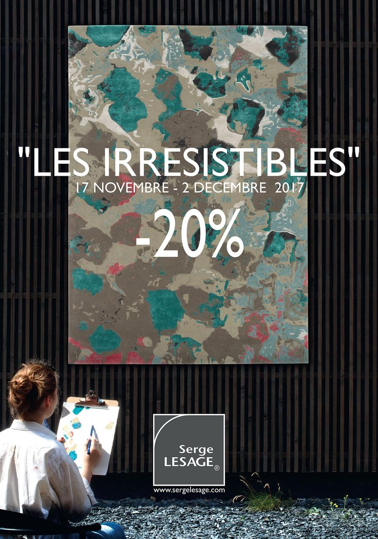 Until December 2th, 2017, special prices offered in our stores which participe at the 'Irresistible' Serge LESAGE' Event !