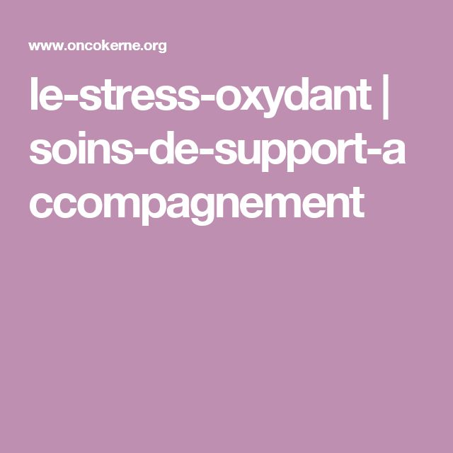 le-stress-oxydant | soins-de-support-accompagnement
