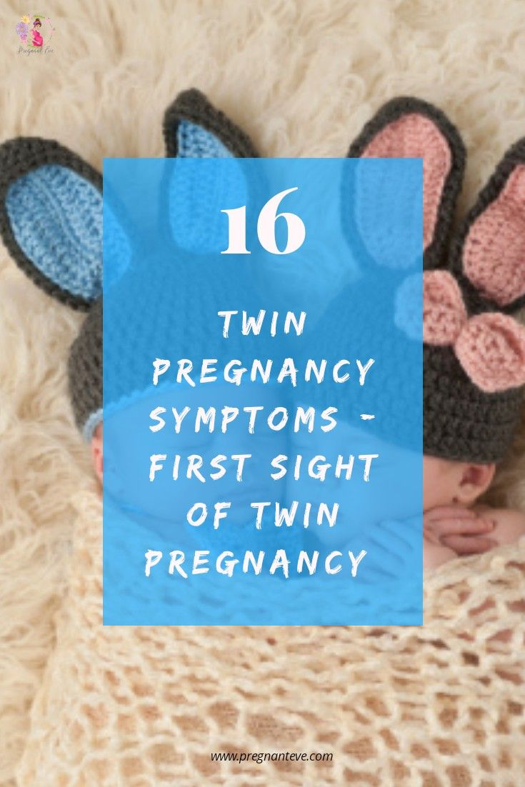 Top 16 Twin Pregnancy Symptoms - First Signs Of Twin