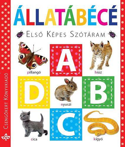 Első képes szótáram – Állatábécé, gyermek- és ifjúsági könyvek, könyvrendelés, olcsó könyvek, könyvesbolt