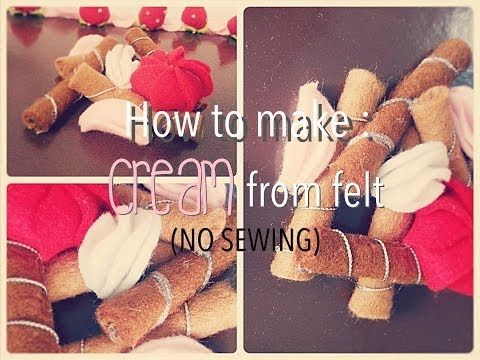 How To Make Cream From Felt (No Sewing) - YouTube