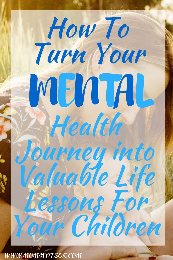 How To Turn Your Mental Health Journey Into Valuable Life Lessons For Your Children