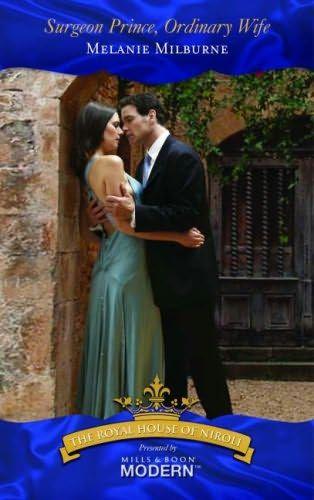 Surgeon Prince, Ordinary Wife (2007)  A novel by Melanie Milburne