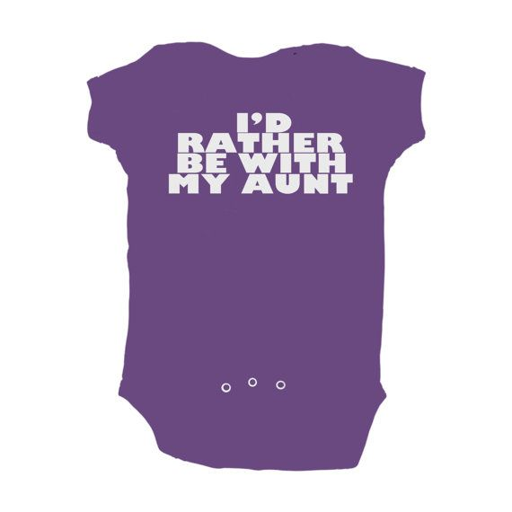 I'd rather be with my Aunt - onesie
