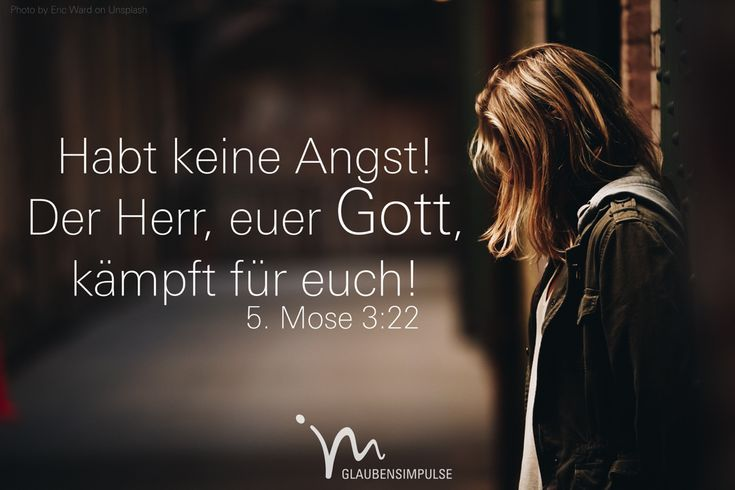 """""""Habt keine Angst! Der Herr, euer Gott, kämpft für euch!"""" 5. Mose 3:…"""