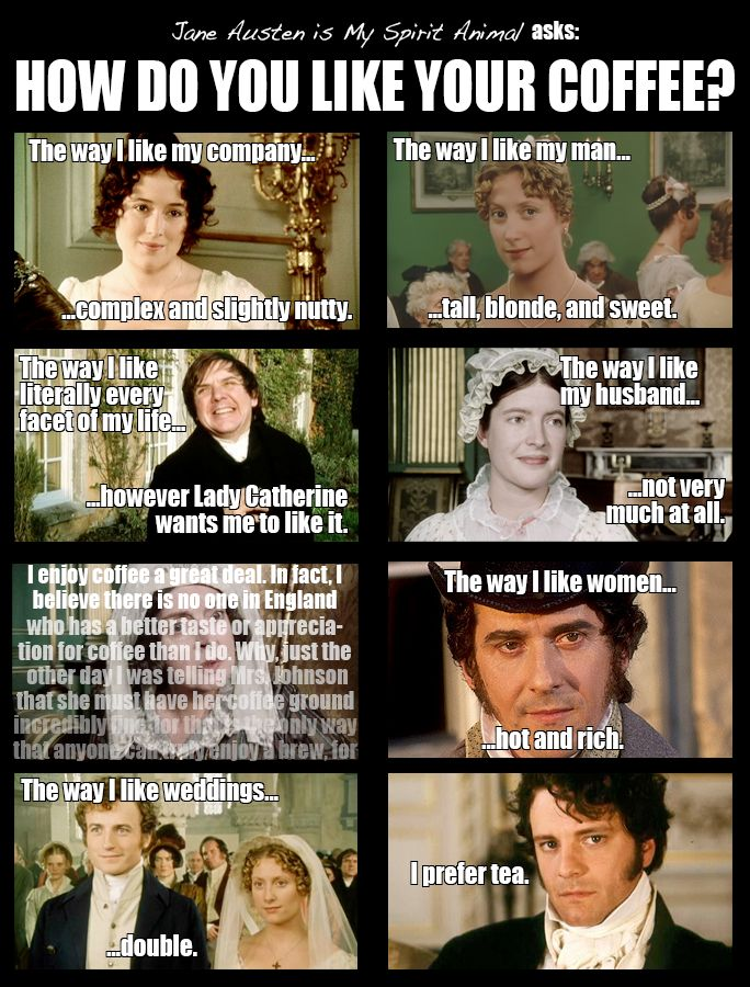 Jane Austen Is My Spirit Animal asks: How do you like your coffee? Austenesque