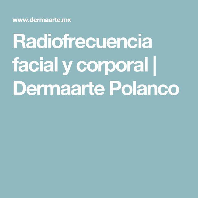 Radiofrecuencia facial y corporal | Dermaarte Polanco