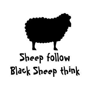 I'm the black sheep of the family...and proud of it!!