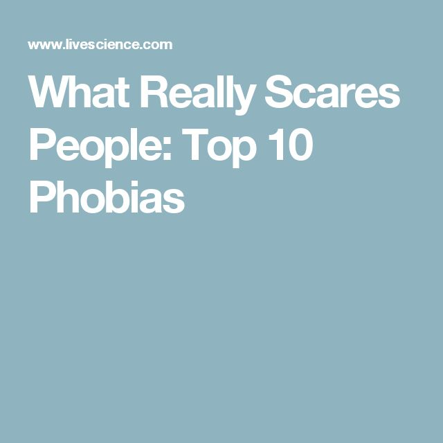 What Really Scares People: Top 10 Phobias
